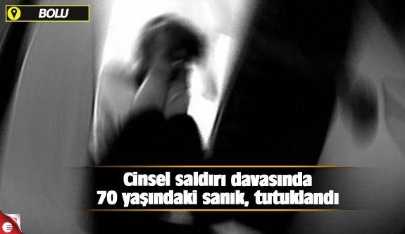 Cinsel saldırı davasında 70 yaşındaki sanık, tutuklandı