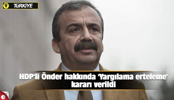 HDP'li Önder hakkında 'Yargılama erteleme' kararı verildi