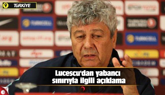 Lucescu'dan yabancı sınırıyla ilgili açıklama