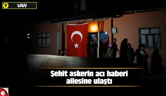Şehit askerin acı haberi ailesine ulaştı