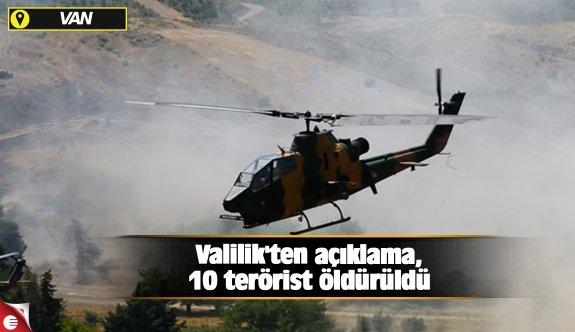 Valilik'ten açıklama,10 terörist öldürüldü