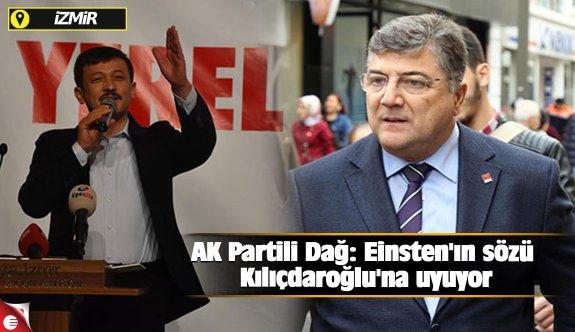 AK Partili Dağ: Einsten'ın sözü Kılıçdaroğlu'na uyuyor