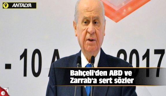Bahçeli'den ABD ve Zarrab'a sert sözler