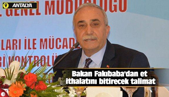 Bakan Fakıbaba'dan et ithalatını bitirecek talimat