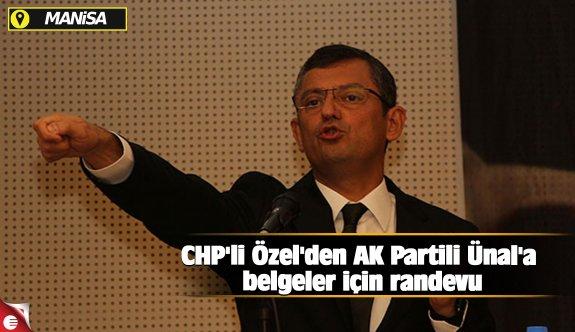 CHP'li Özel'den AK Partili Ünal'a belgeler için randevu