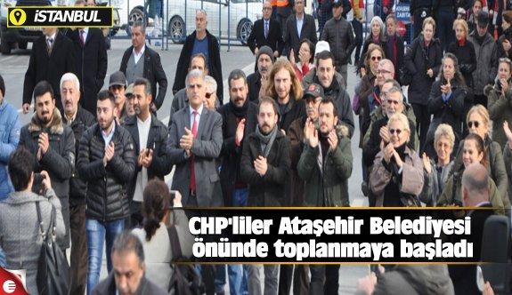 CHP'liler Ataşehir Belediyesi önünde toplanmaya başladı