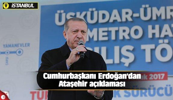 Cumhurbaşkanı Erdoğan'dan Ataşehir açıklaması