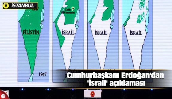 Cumhurbaşkanı Erdoğan'dan 'İsrail' açıklaması