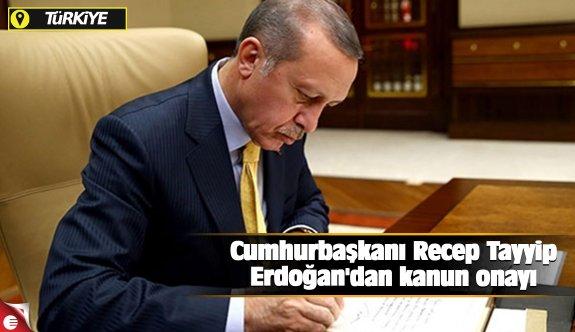 Cumhurbaşkanı Recep Tayyip Erdoğan'dan kanun onayı