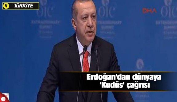 Erdoğan'dan dünyaya 'Kudüs' çağrısı