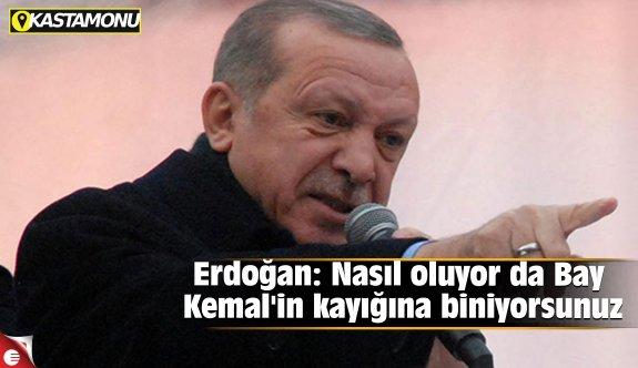 Erdoğan: Nasıl oluyor da Bay Kemal'in kayığına biniyorsunuz