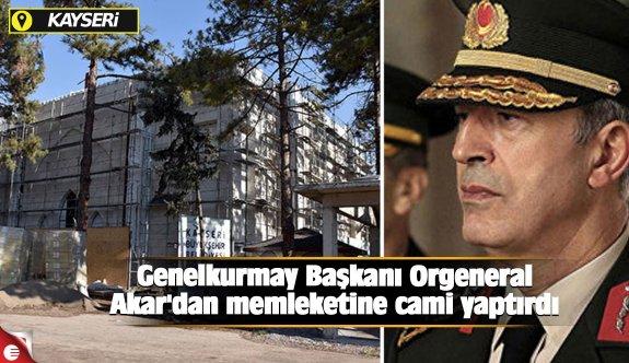 Genelkurmay Başkanı Orgeneral Akar'dan memleketine cami yaptırdı