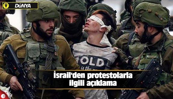 İsrail'den protestolarla ilgili açıklama
