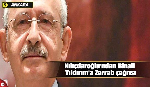 Kılıçdaroğlu'ndan Binali Yıldırım'a Zarrab çağrısı