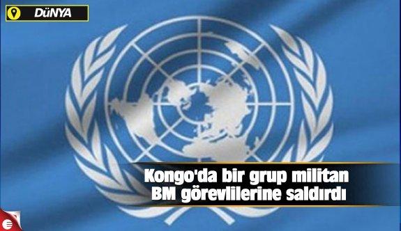 Kongo'da bir grup militan BM görevlilerine saldırdı