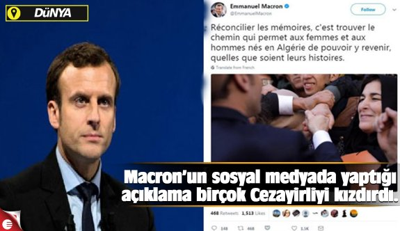 Macron'un sosyal medyada yaptığı açıklama birçok Cezayirliyi kızdırdı.
