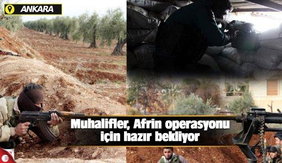 Muhalifler, Afrin operasyonu için hazır bekliyor