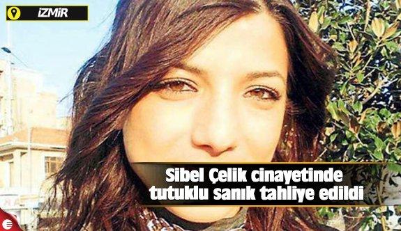 Sibel Çelik cinayetinde tutuklu sanık tahliye edildi