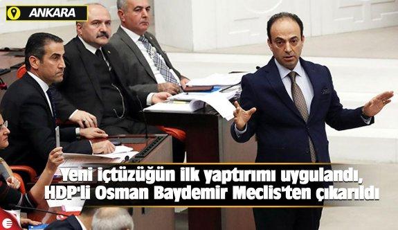 Yeni içtüzüğün ilk yaptırımı uygulandı, HDP'li Osman Baydemir Meclis'ten çıkarıldı