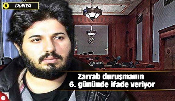 Zarrab duruşmanın 6. gününde ifade veriyor