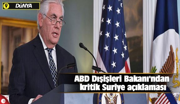 ABD Dışişleri Bakanı'ndan kritik Suriye açıklaması