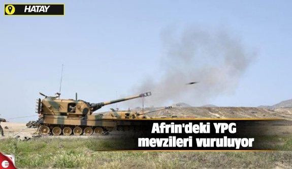 Afrin'deki YPG mevzileri vuruluyor