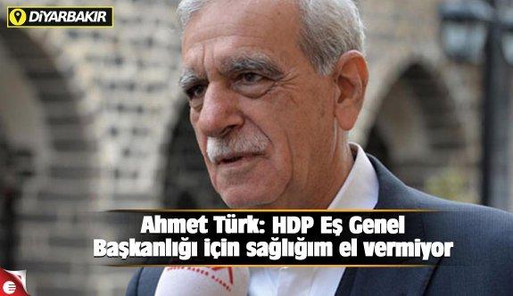 Ahmet Türk: HDP Eş Genel Başkanlığı için sağlığım el vermiyor