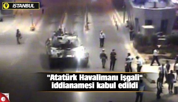 ''Atatürk Havalimanı işgali'' iddianamesi kabul edildi