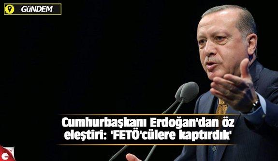 Cumhurbaşkanı Erdoğan'dan öz eleştiri: 'FETÖ'cülere kaptırdık'