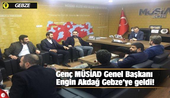 Genç MÜSİAD Genel Başkanı Engin Akdağ Gebze'ye geldi!