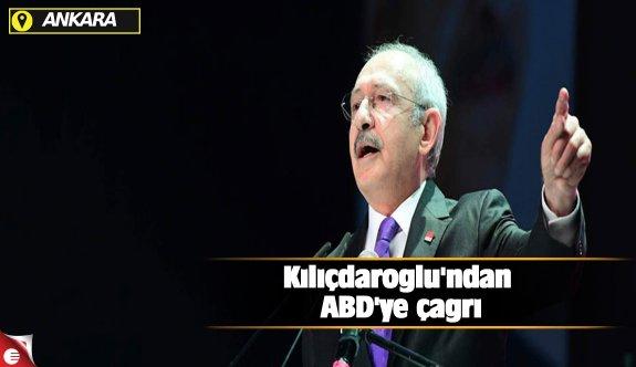 Kılıçdaroğlu'ndan ABD'ye çağrı