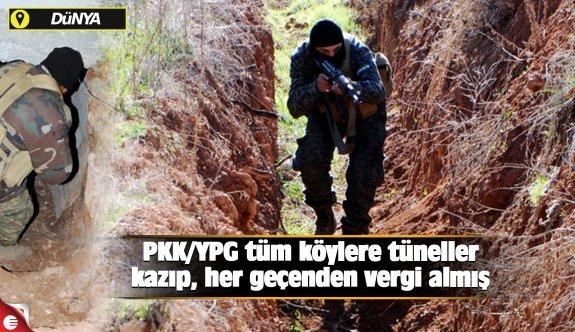 PKK/YPG tüm köylere tüneller kazıp, her geçenden vergi almış