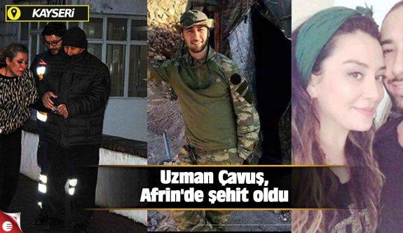 Uzman Çavuş, Afrin'de şehit oldu