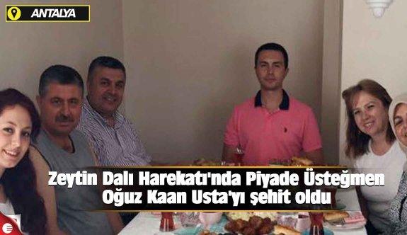 Zeytin DalI Harekatı'nda Piyade Üsteğmen Oğuz Kaan Usta'yı şehit oldu