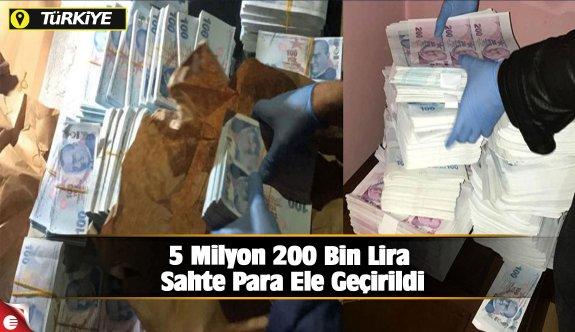 5 milyon 200 bin lira sahte para ele geçirildi