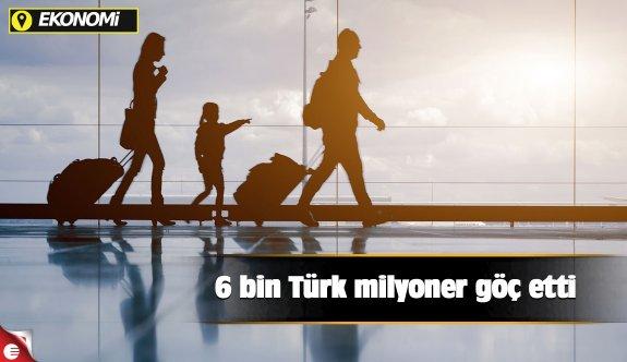 6 bin Türk milyoner göç etti
