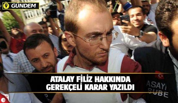 Atalay Filiz hakkında gerekçeli karar yazıldı