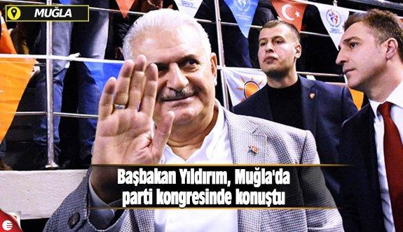 Başbakan Yıldırım, Muğla'da parti kongresinde konuştu