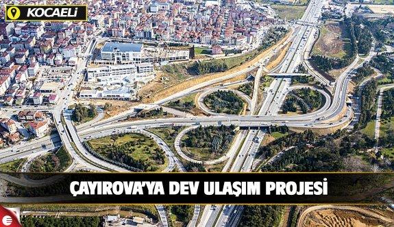 Çayırova'ya dev ulaşım projeleri