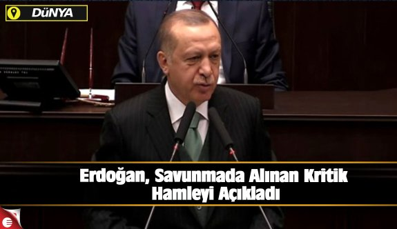 Erdoğan, Savunmada Alınan Kritik Hamleyi Açıkladı