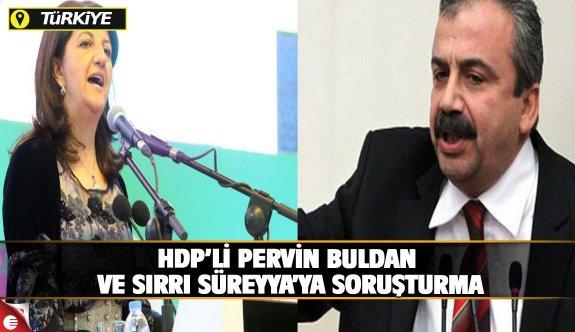 HDP'li Pervin Buldan ve Sırrı Süreyya Önder hakkında soruşturma başlatıldı