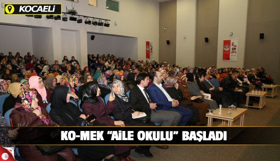 KO-MEK ''Aile Okulu'' başladı