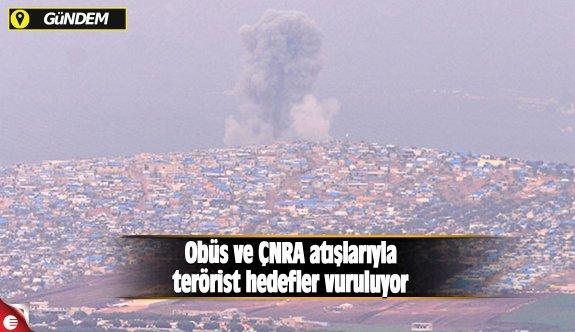 Obüs ve ÇNRA atışlarıyla terörist hedefler vuruluyor