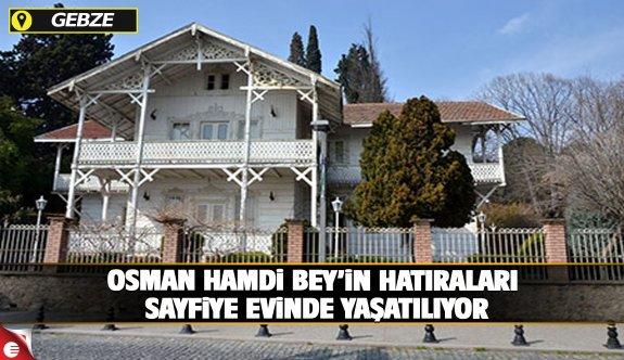 Osman Hamdi Bey'in hatıraları Kocaeli'de yaşatılıyor