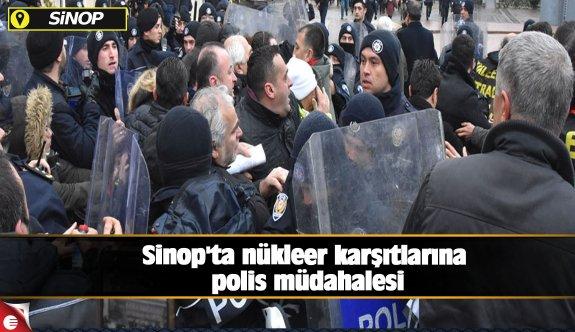 Sinop'ta nükleer karşıtlarına polis müdahalesi