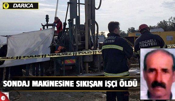 Sondaj makinesine sıkışan işçi öldü