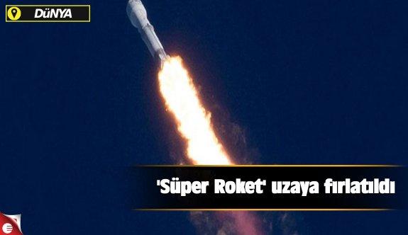 'Süper Roket' uzaya fırlatıldı