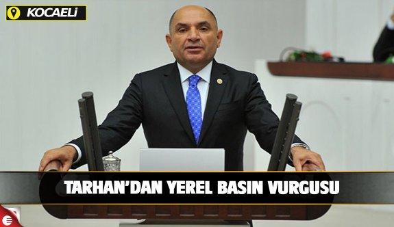 Tarhan'dan yerel basın vurgusu!
