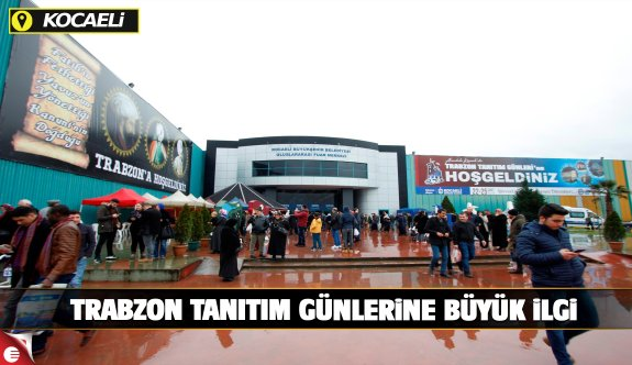 Trabzon Tanıtım Günlerine büyük ilgi