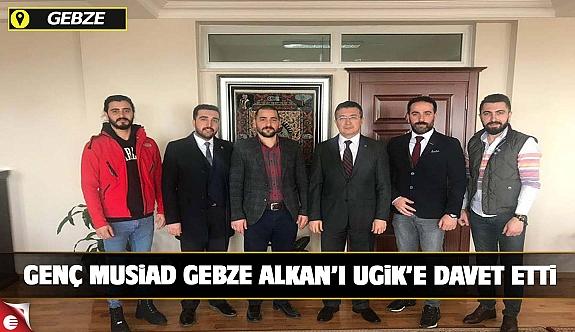 Genç MÜSİAD Gebze Alkan'ı UGİK'e davet etti